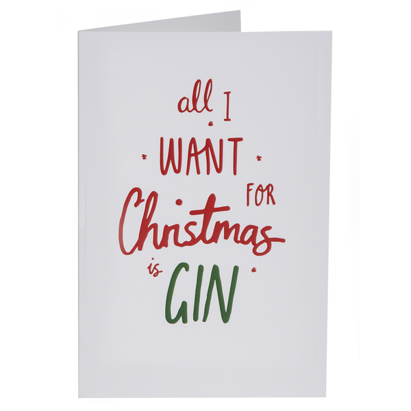 Christmas Card - All I Want For Christmas Is Gin