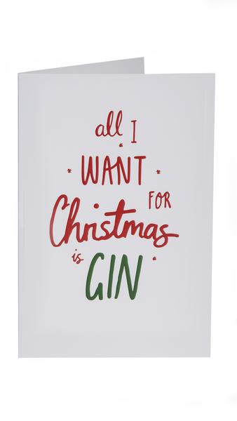 """Christmas Card """"All I Want For Christmas Is Gin"""""""