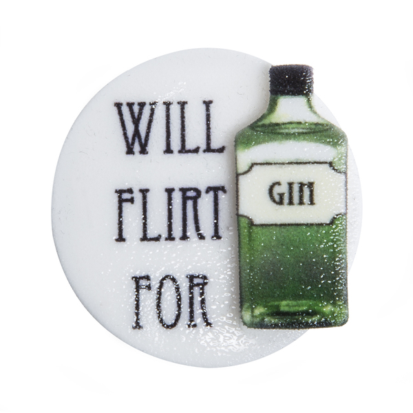 Gin and Tonic Pin Badge - Will Flirt For Gin
