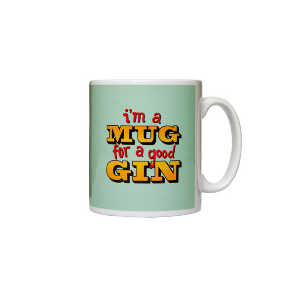 I'm A Mug For A Good Gin Mug