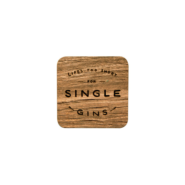 Coaster - Life's Too Short For Single Gins