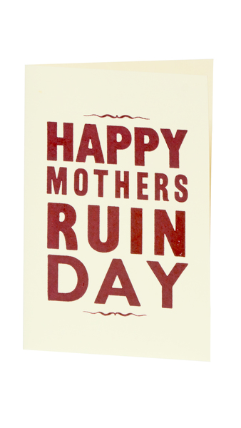 Happy Mother's Ruin Day Card